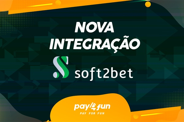 Soft2Bet e Pay4Fun: a nova parceria de peso do mercado