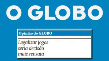Editorial O Globo: Legalizar jogos seria decisão mais sensata